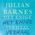 Het enige verhaal - Julian Barnes (ISBN 9789025454517)