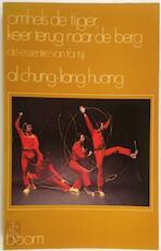 Omhels de tijger, keer terug naar de berg - Al Chung-liang Huang, David Grabijn, Al Chung-liang Huang (ISBN 9789060091838)