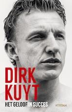 Dirk Kuyt - Jaap de Groot, Dirk Kuyt (ISBN 9789046824757)