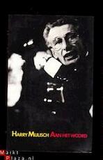 Aan het woord - Harry Mulisch (ISBN 9789023409878)