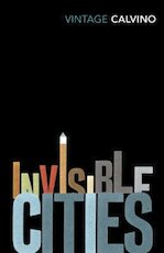 Invisible Cities - Italo Calvino (ISBN 9780099429838)