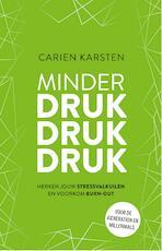 Minder druk druk druk - Carien Karsten (ISBN 9789021572178)