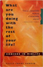 What are you doing with the rest of your life? - Paula Payne Hardin (ISBN 9780931432897)