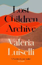 Lost Children Archive - Valeria Luiselli (ISBN 9780008290047)
