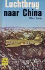 Luchtbrug naar China - William J. Koenig, S.D. Nemo, S.L. Mayer (ISBN 9789002140174)