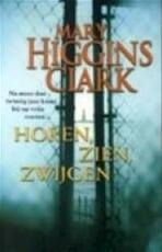 Horen, zien, zwijgen - Mary Higgins Clark, Yolande Ligterink (ISBN 9789024544189)
