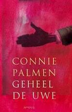 Geheel de uwe - Connie Palmen (ISBN 9789044601664)