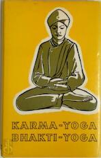 Karma-yoga en Bhakti-yoga - Swami Vivekananda, Hélène J. Meyer, W. van Der Worff