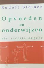 Opvoeden en onderwijzen als sociale opgave - Rudolf Steiner, John Hogervorst, Hanneke Nelemans, Edithe de Clercq Zubli (ISBN 9789073310285)