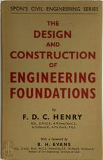 The Design and Construction of Engineering Foundations - F. D. C. Henry