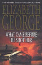 What Came Before He Shot Her - Elizabeth George (ISBN 9780340827505)