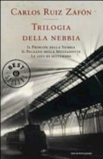 Trilogia della nebbia - Carlos Ruiz Zafón (ISBN 9788804626824)