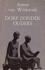 Dorp zonder ouders - Anton van Wilderode (ISBN 9789026422621)