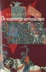 De waanzinnige veertiende eeuw - Barbara Tuchman, J.C. Sliedrecht-smit, S. de Vries (ISBN 9789051571448)