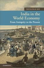 India in the World Economy - Tirthankar Roy (ISBN 9781107401471)
