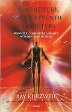 Het tijdperk van de levende computers