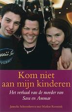 Kom niet aan mijn kinderen - Janneke Schoonhoven, Marlou Roossink (ISBN 9789032500184)