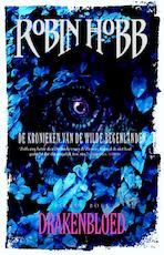 De Kronieken van de Wilde Regenlanden 4 - Drakenbloed - Robin. Hobb, Robin Hobb (ISBN 9789024563135)