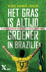 Het gras is altijd groener in Brazilie - Henrik Brandao Jonsson (ISBN 9789401602174)