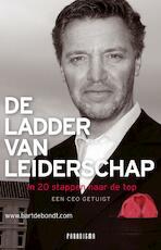 De ladder van leiderschap - Bart De Bondt (ISBN 9789049960322)