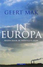 In Europa - Geert Mak (ISBN 9789045003726)