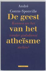De geest van het atheïsme - A. Comte-sponville (ISBN 9789045006895)