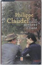 Tot ziens meneer Friant - Philippe Claudel (ISBN 9789460010705)