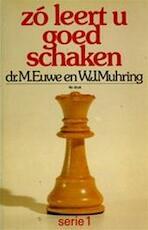Zo leert u goed schaken serie / 1 - M. Euwe (ISBN 9789060458563)