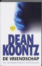 De vriendschap - Dean Koontz (ISBN 9789024556472)