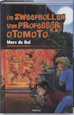 De zweefbollen van professor Otomoto - Marc de Bel (ISBN 9789022323410)