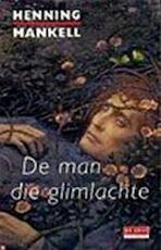 De man die glimlachte - Henning Mankell (ISBN 9789044512120)