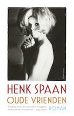 Oude vrienden - Henk Spaan (ISBN 9789025443344)