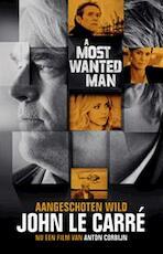 Le Carre*A Most Wanted Man (Aangeschoten wild) - filmeditie - John Le Carré (ISBN 9789021809656)