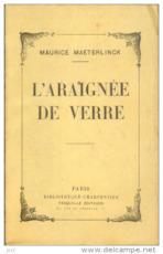 Maurice Maeterlinck. L'Araignée de verre - Maurice Maeterlinck