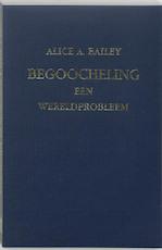 Begoocheling - Alice Anne Bailey (ISBN 9789062718344)