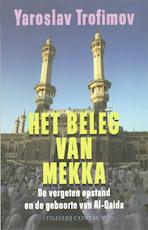 Het beleg van Mekka - Yaroslav Trofimov (ISBN 9789025424718)