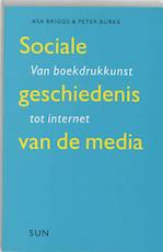 Sociale geschiedenis van de media - A. Briggs, P. Burke (ISBN 9789058750723)