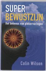Superbewustzijn - Colin Wilson (ISBN 9789020203691)