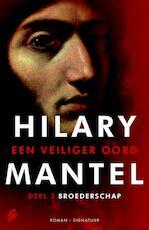 Een veiliger oord - Broederschap deel - Hilary Mantel (ISBN 9789056724795)