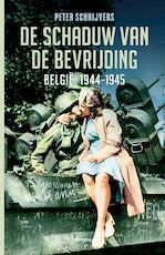De schaduw van de bevrijding - Peter Schrijvers (ISBN 9789022329993)