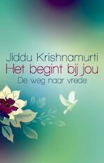 Het begint bij jou - Jiddu Krishnamurti, Jiddu Krishnamurti (ISBN 9789045312347)