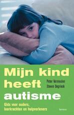 Mijn kind heeft autisme - Peter Vermeulen (ISBN 9789020966329)