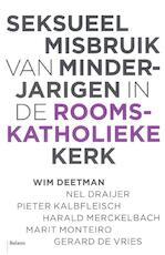 Seksueel misbruik van minderjarigen in de Rooms-Katholieke Kerk - Wim Deetman (ISBN 9789460033629)