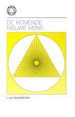 De komende nieuwe mens - Jan van Rijckenborgh (ISBN 9789067322157)