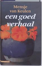 Een goed verhaal - Mensje van Keulen (ISBN 9789045014692)