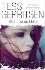 Dicht op de hielen - Tess Gerritsen (ISBN 9789034754202)