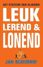 Leuk, lerend & lonend - Jan Bloemhof, Willem Jan van de Wetering (ISBN 9789055993093)