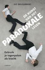 De kunst van het paradoxale leven - Ivo Brughmans (ISBN 9789401401807)