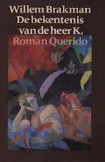 De bekentenis van de heer K. - Willem Brakman (ISBN 9789021443706)