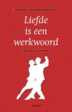 Liefde is een werkwoord - Alfons Vansteenwegen (ISBN 9789020999297)